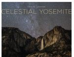 Yosemite Conservancy Releases a New Book for Summertime Reading: Celestial Yosemite by Kristal Leonard