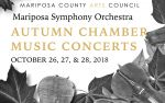 Mariposa Symphony Orchestra Presents Autumn Chamber Music Concerts October 26 - 28, 2018