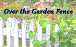 Over the Garden Fence - The Health Benefits of Gardening